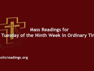 Mass Readings for Tuesday of the Ninth Week in Ordinary Time