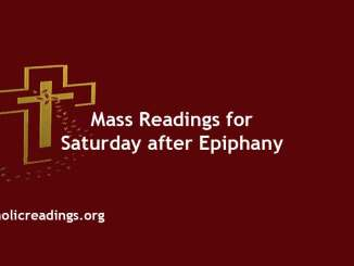 Catholic Mass Readings for Saturday after Epiphany