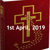 Catholic Daily Readings and Daily Reflections for Monday of the Fourth Week of Lent - 1st April 2019 - Year C