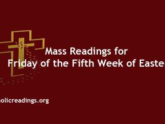 Mass Readings for Friday of the Fifth Week of Easter