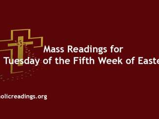 Mass Readings for Tuesday of Fifth Week of Easter