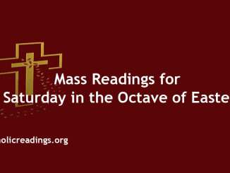Catholic Mass Readings for Saturday in the Octave of Easter