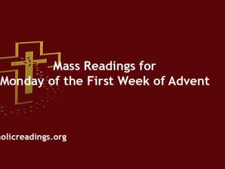 Catholic Mass Readings for Monday of the First Week of Advent