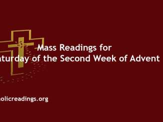Catholic Mass Readings for Saturday of the Second Week of Advent