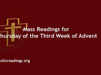 Catholic Mass Readings for Thursday of the Third Week of Advent