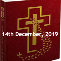 Catholic Daily Readings for 14th December 2019, Saturday of the Second Week of Advent, Year A - Daily Homily