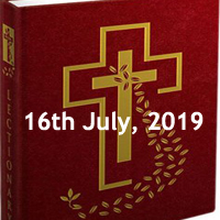 Catholic Daily Readings for 16th July 2019, Tuesday of the Fifteenth Week in Ordinary Time Year C - Daily Homily