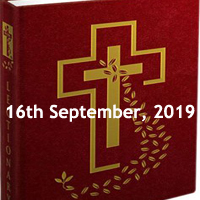 Catholic Daily Readings for 16th September 2019, Monday of the Twenty-fourth Week in Ordinary Time Year C - Daily Homily