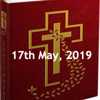 Catholic Daily Readings for 17th May 2019, Friday of the Fourth Week of Easter - Year C