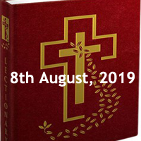 Catholic Daily Readings for 8th August 2019, Thursday of the Eighteenth Week in Ordinary Time Year C - Daily Homily