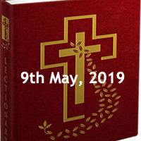 Catholic Daily Readings for 9th May 2019, Thursday of the Third Week of Easter - Year C