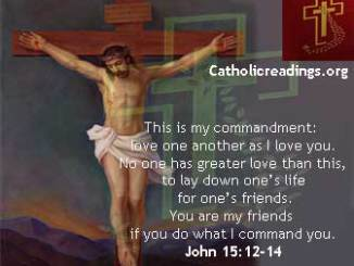 May 14 2019 - Tuesday, Catholic Quote of the Day - John 15:12-14
