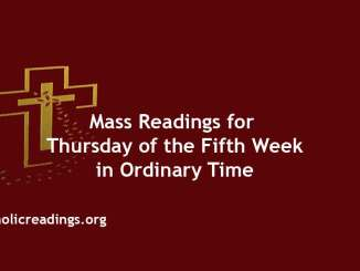 Catholic Mass Readings for Thursday of the Fifth Week in Ordinary Time