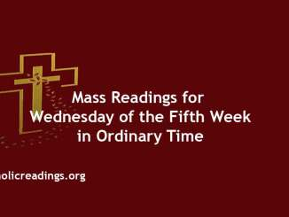 Catholic Mass Readings for Wednesday of the Fifth Week in Ordinary Time