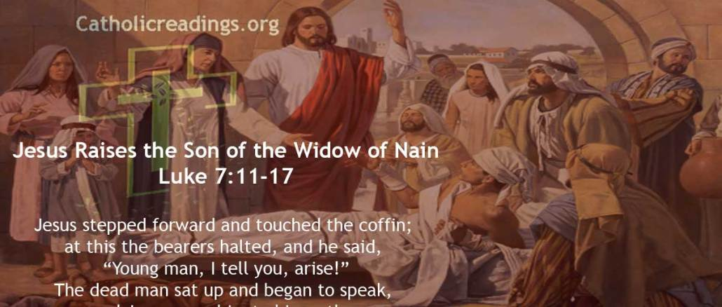 Jesus Raises the Son of the Widow of Nain - Bible Verse of the Day - Luke 7:11-17