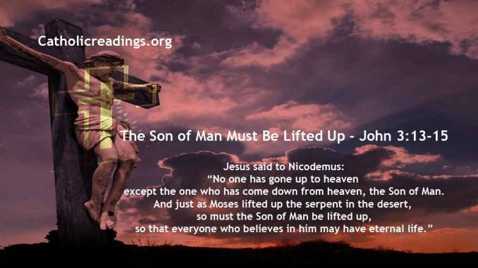 The Son of Man Must Be Lifted Up - John 3:13-21 - Bible Verse of the Day