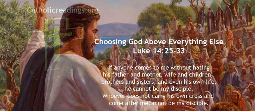 Choosing God Above Everything Else - Luke 14:25-33 - Bible Verse of the Day