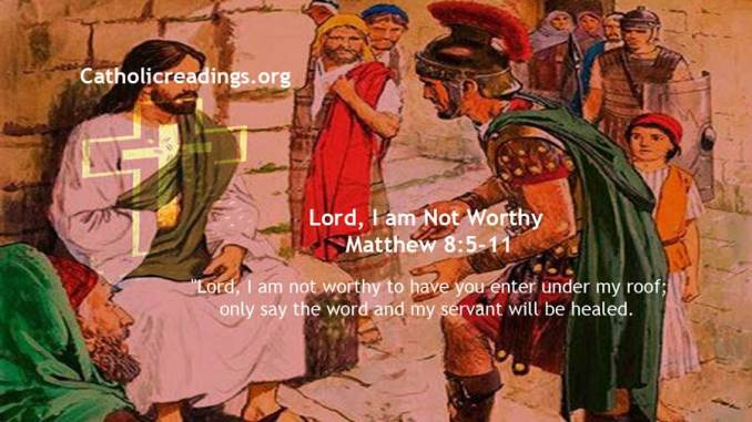 Lord, I am Not Worthy That You Shall Enter Under My Roof - Matthew 8:5-11 - Bible Verse of the Day