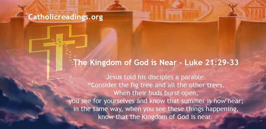 The Kingdom of God is Near - Luke 21:29-33 - Bible Verse of the Day