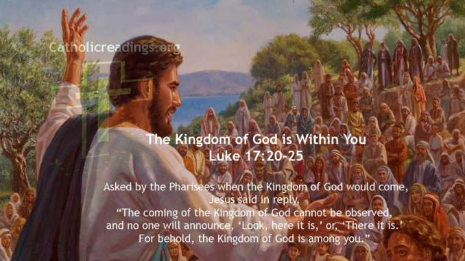 The Kingdom of God is Within You - Luke 17:20-25 - Bible Verse of the Day