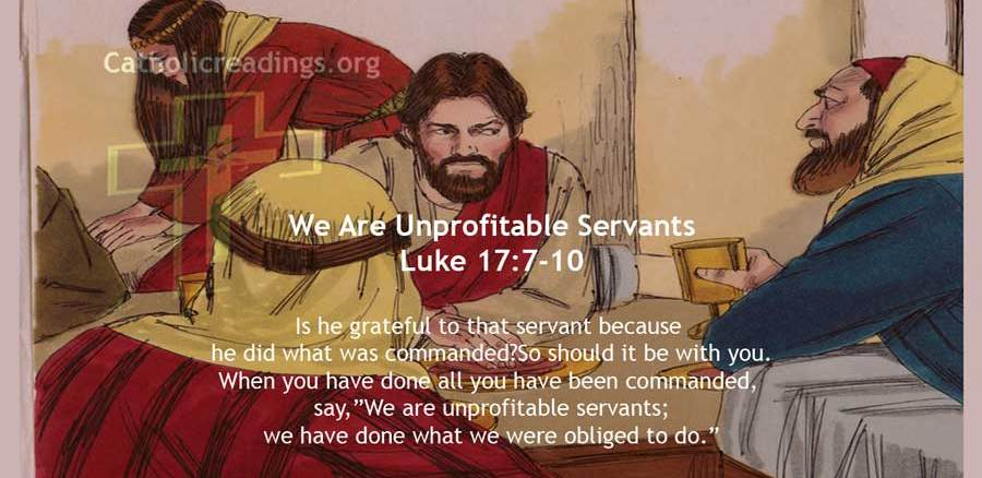 We Are Unprofitable Servants - Luke 17:7-10 - Bible Verse of the Day