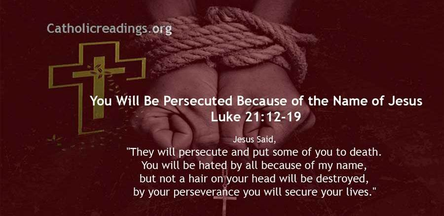 You Will Be Persecuted Because of the Name of Jesus - Luke 21:12-19 - Bible Verse of the Day