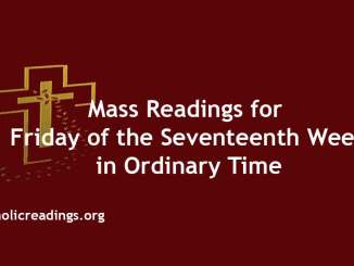 Mass Readings for Friday of the Seventeenth week in Ordinary Time