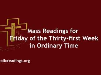 Mass Readings for Friday of the Thirty-first Week in Ordinary Time
