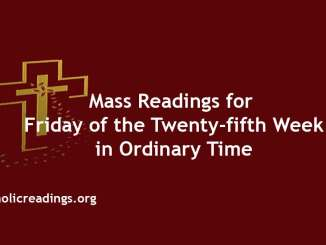Catholic Mass Readings for Friday of the Twenty-fifth Week in Ordinary Time