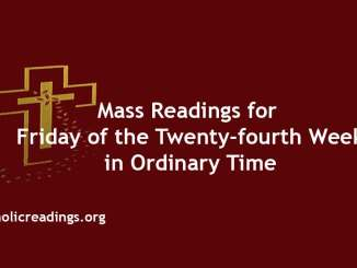 Mass Readings for Friday of the Twenty-fourth Week in Ordinary Time