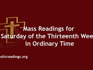 Mass Readings for Saturday of the Thirteenth Week in Ordinary Time