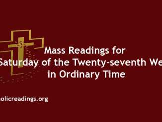 Mass Readings for Saturday of the Twenty-seventh Week in Ordinary Time
