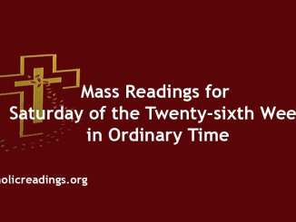 Mass Readings for Saturday of the Twenty-sixth Week in Ordinary Time