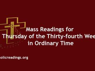 Catholic Mass Readings for Thursday of the Thirty-fourth Week in Ordinary Time