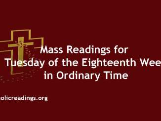 Mass Readings for Tuesday of the Eighteenth Week in Ordinary Time