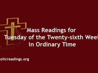 Catholic Mass Readings for Tuesday of the Twenty-sixth Week in Ordinary Time