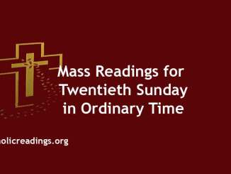 Mass Readings for Twentieth Sunday in Ordinary Time