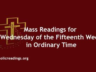 Mass Readings for Wednesday of the Fifteenth Week in Ordinary Time
