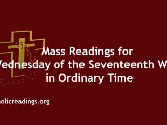 Mass Readings for Wednesday of the Seventeenth week in Ordinary Time