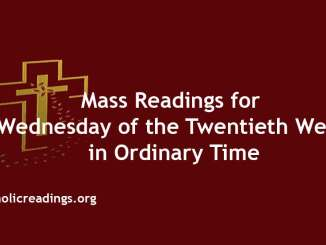 Mass Readings for Wednesday of the Twentieth Week in Ordinary Time