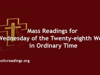 Mass Readings for Wednesday of the Twenty-eighth Week in Ordinary Time