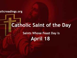 List of Saints Whose Feast Day is April 18 - Catholic Saint of the Day