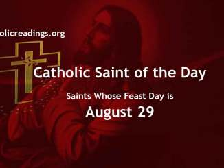 Saints Whose Feast Day is August 29 - Catholic Saint of the Day