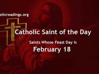 List of Saints Whose Feast Day is February 18 - Catholic Saint of the Day