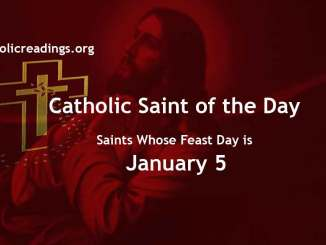List of Saints Whose Feast Day is January 5 - Catholic Saint of the Day