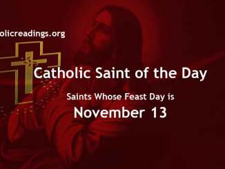 List of Saints Whose Feast Day is November 13 - Catholic Saint of the Day