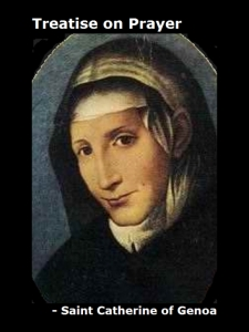 [Treatise on Prayer, by Saint Catherine of Genoa]