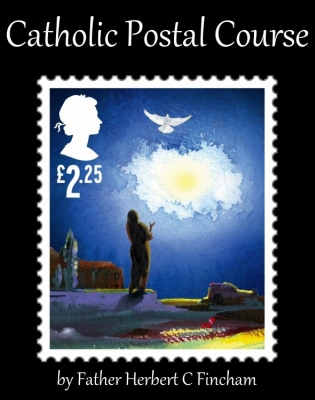 Catholic Truth Society Postal Course, by Father Herbert C Fincham