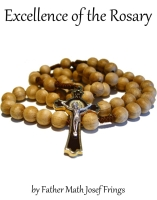 Excellence of the Rosary, by Father Math Josef Frings