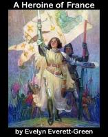 A Heroine of France, by Evelyn Everett-Green